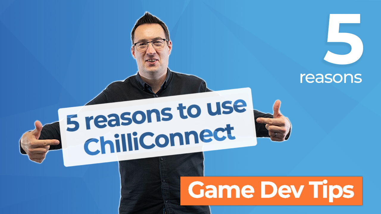 5 Reasons to use ChilliConnect for Game Services & LiveOps