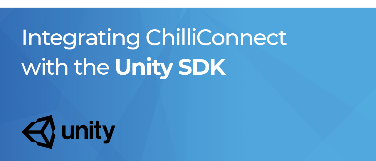 Integrating ChilliConnect with your game using the Unity SDK